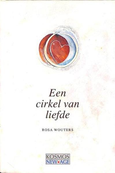 Een cirkel van liefde / R. Wouters