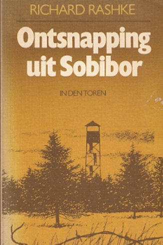 Ontsnapping uit Sobibor / R. Rashke