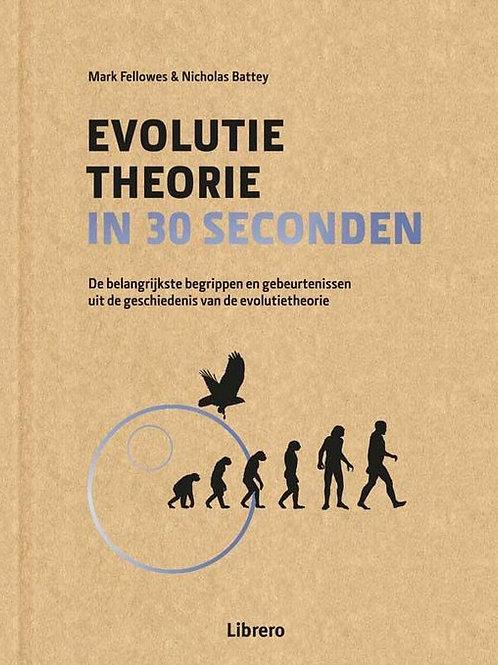 Evolutie theorie in 30 seconden ./ M. Fellowes & N. Battey