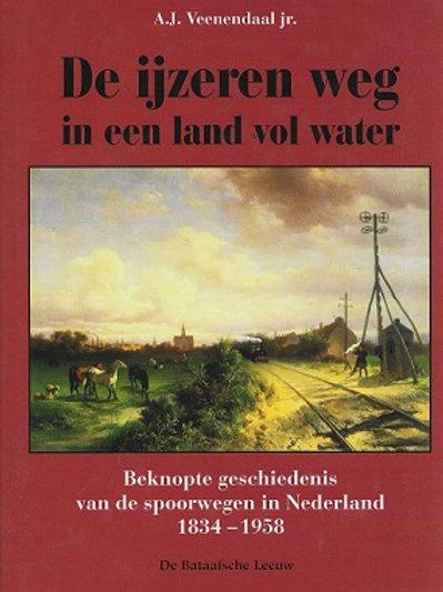 De ijzer weg in een land vol water / A. J. Veenendaal