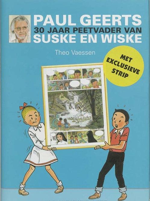 Paul Geerts 30 jaar peetvader van Suske en Wiske / T. Vaessen