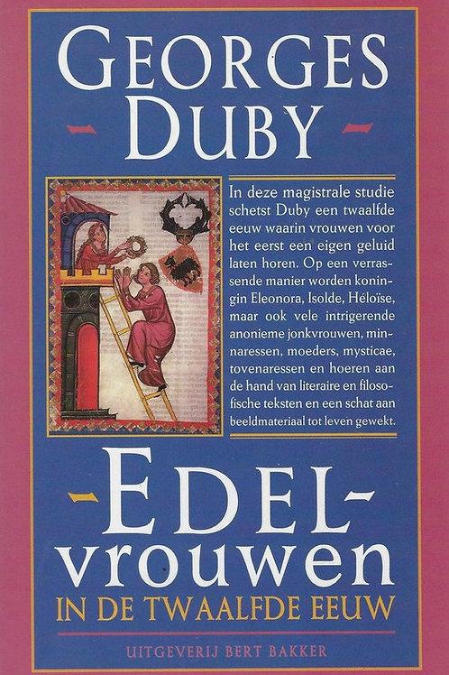 Edel vrouwen in de twaalfde eeuw / Georges Duby