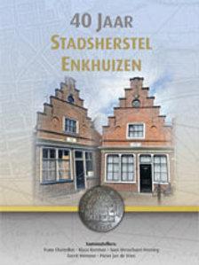 40 jaar stadsherstel Enkhuizen / F. Challellon