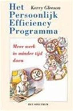Het persoonlijk efficiency programma / K. Gleeson