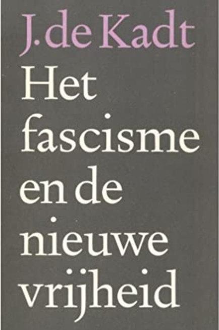 Het fascisme en de nieuwe vrijheid / J. De Kadt