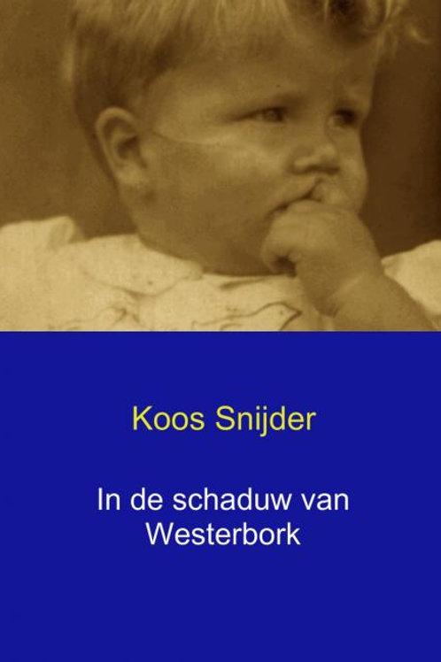 In de schaduw van Westerbork / Koos Snijder