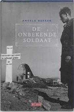 De onbekende soldaat / A. Dekker