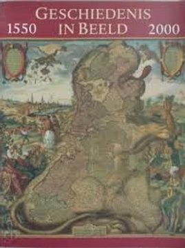 Geschiedenis in beeld 1550-2000 / J. Breijermans-Schols. o.a.