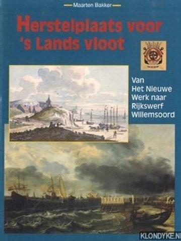 Herstelplan voor 's Lands vloot / M. Bakker