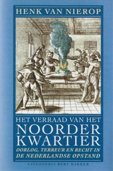 Het verraad van het Noorder kwartier/ Henk van Nierop