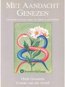 Met aandacht genezen / H. Goossens & C. van der Arend