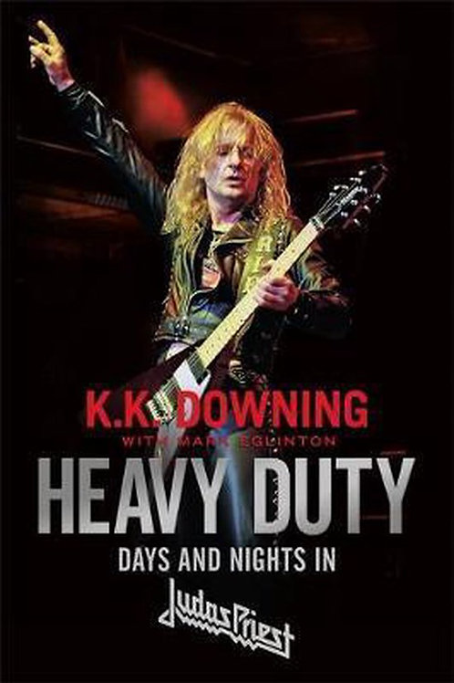 Heavy Duty Days and Nights in Judas Priest / K.K. Downing