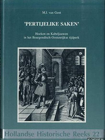 """""""Pertijelike saken / M. J. van Gent"""