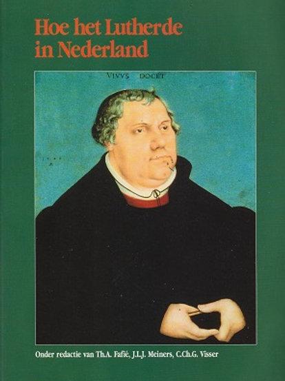 Hoe het Lutherde in Nederland / Th. A. Fafie o.a.