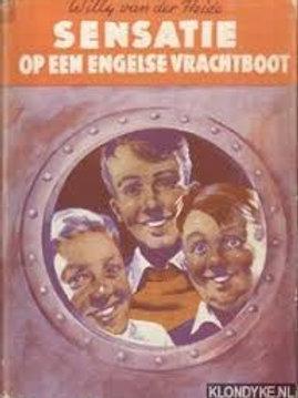Sensatie op een Engelse vrachtboot / Willy van der Heide.