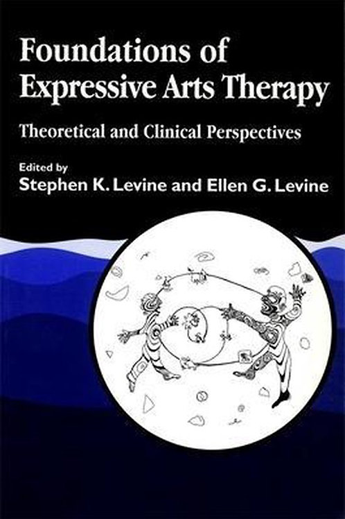 Foundations of Expressive Arts Therapy / S. K. Levine o.a.