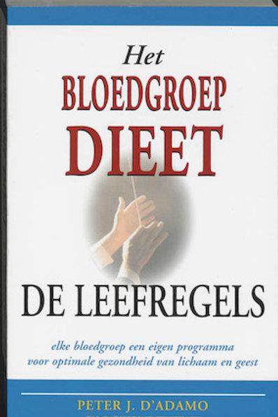 Het bloedgroep dieet De leefregels.  / P. D Adamo