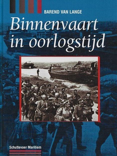 Binnenvaart in oorlogstijd / B. van Lange