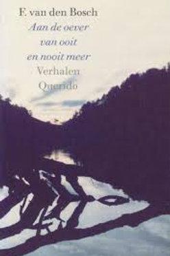 Aan de oever van ooit en nooit meer / F. van den Bosch