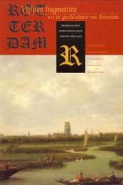 Vijftien fragmenten uit de geschiedenis van Rotterdam .