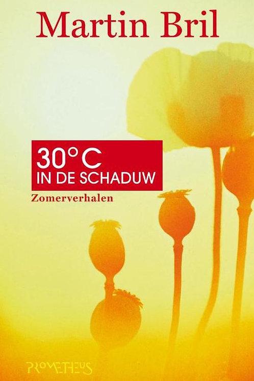 Dertig graden in de schaduw / M. Bril