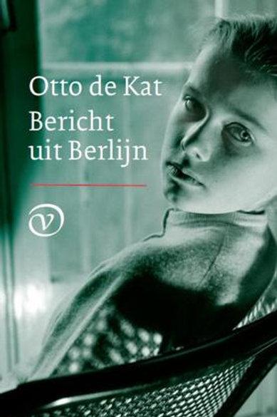 Bericht uit Berlijn / Otto de Kat