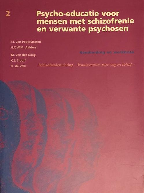 II Psycho-educatie voor mensen met schizofrenie en verwante psychosen /J. Peper