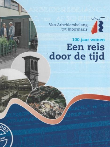 Een reis door de tijd 100 jaar wonen / H. Rijswijk.