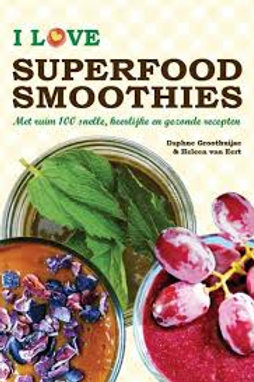 I love superfood smoothies / D. Groothuijse & H. van Eert