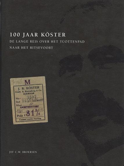 100 jaar Koster / J. C. W. Broersen