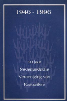 50 jaar Nederlansche vereeniging van Kunstzeilers 1946-1996.