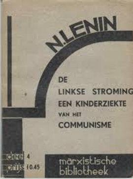 De linkse stroming, een kinderziekte van het communisme. / N. Lenin