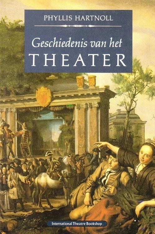 Geschiedenis van het theather / P. Hartnoll