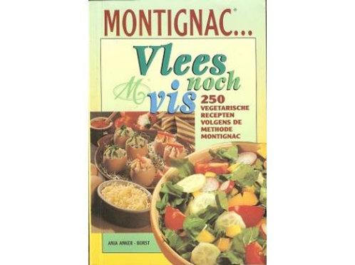 Vlees noch vis Montignac / A. Anker-Borst