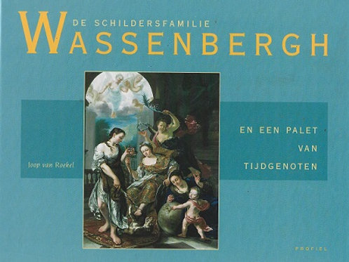 De schildersfamilie Wassenberg / J. van Roekel