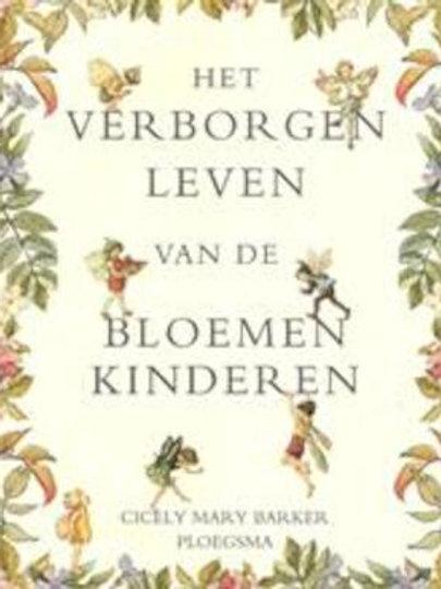 Het verborgen leven van de bloemenkinderen / C. M. Barker.
