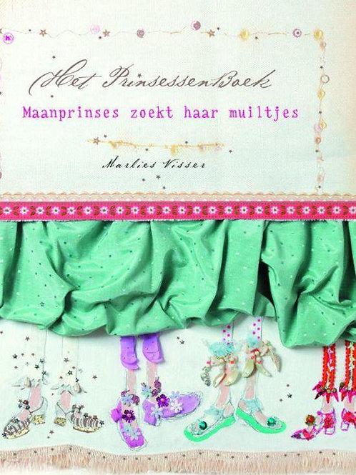 Het prinsessenboek Maanprinses zoekt haar muiltjes / M. Visser