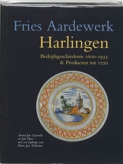 Fries aardewerk - Harlingen / o.a. A.J. Gierveld & J. Pluis