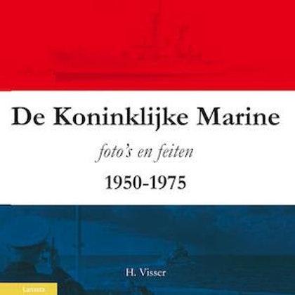 De Koninklijke Marine 1950-1975.  / H. Visser