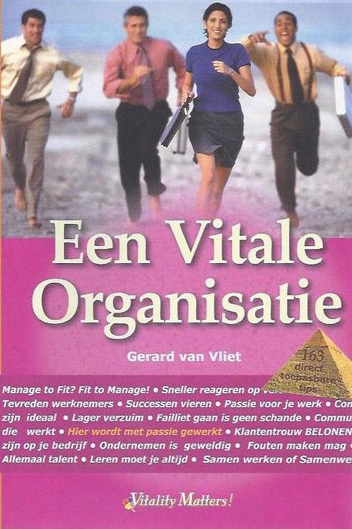 Een vitale organisatie / G. van Vliet