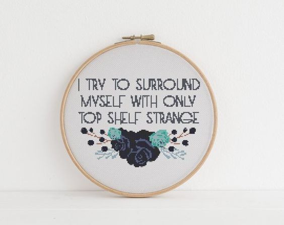 I try to surround myself with only top shelf strange cross stitch xstitch funny Insult pattern pdf