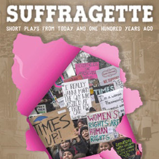 SUFFRAGETTE - 4 New short plays.