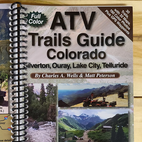 ATV Trails Guide Colorado Silverton, Ouray, Lake City, and Telluride