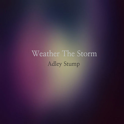 ADELY STUMP - WEATHER THE STORM.jpg