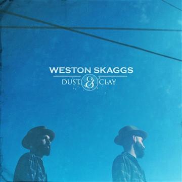 WESTON SKAGGS - DUST & CLAY.jpg