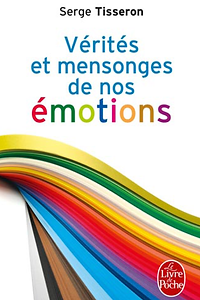 VERITES ET MENSONGES DE NOS EMOTIONS.bmp