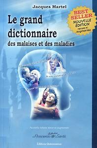 LE GRAND DICTIONNAIRE DES MALAISES ET MA