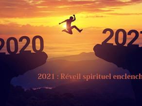 2021 : Réveil spirituel enclenché !