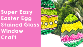 Super Easy Easter Egg Stained Glass Window Craft