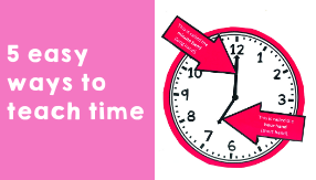 5 easy ways to teach time